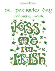 Kiss Me I'm Irish St Patricks Day Coloring Book