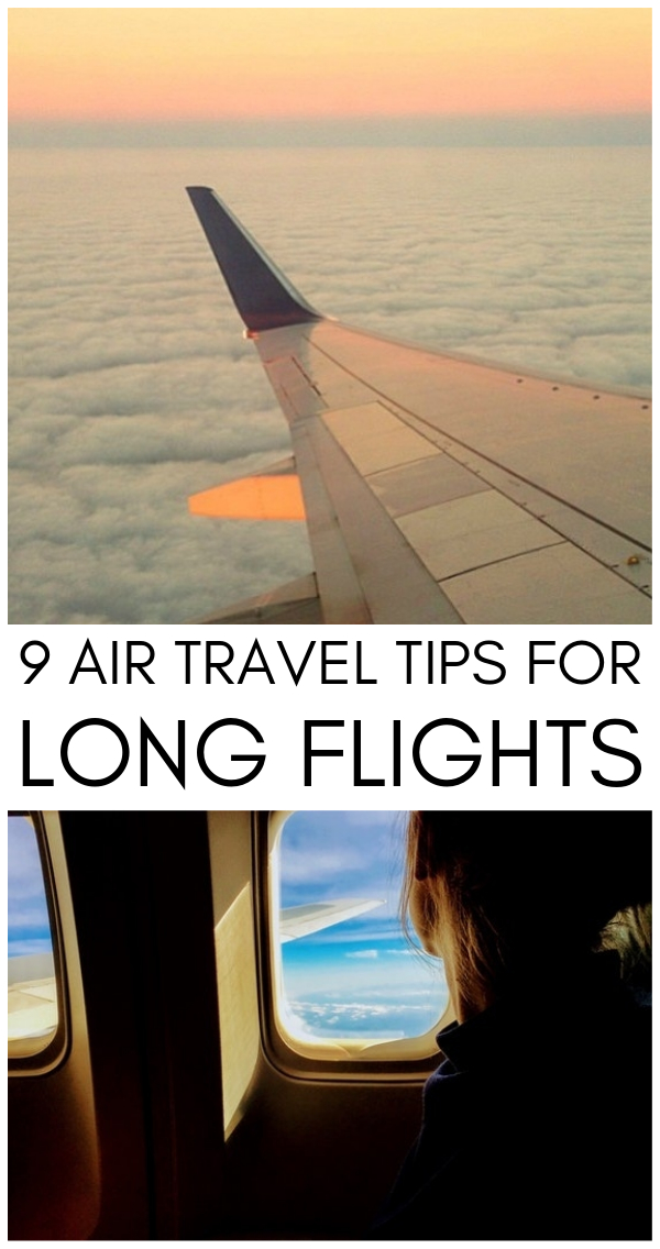 9 Air Travel Tips for Long Flights – Learn How to Get Comfortable on a Plane