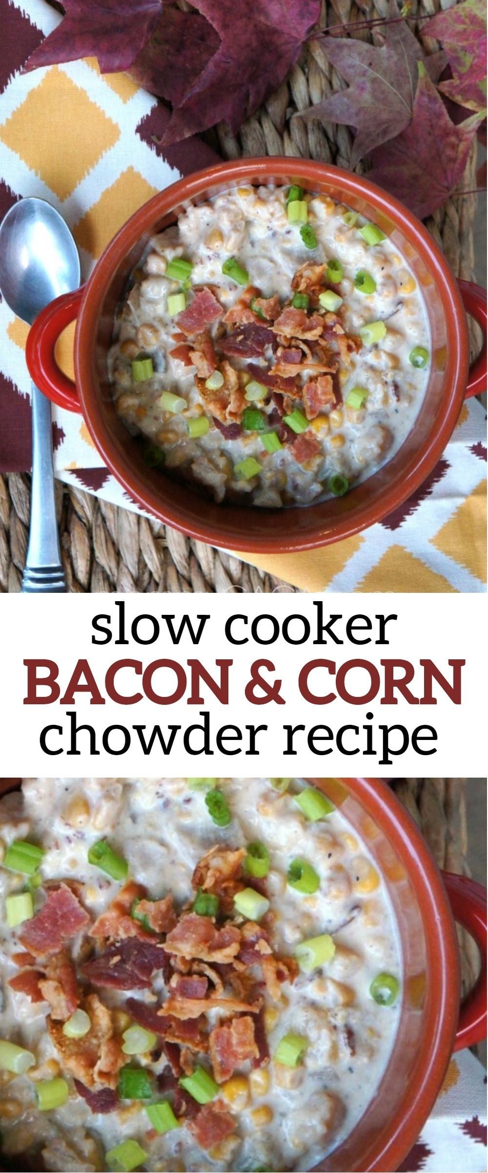 Slow cooker Hearty Bacon and Corn Chowder Soup