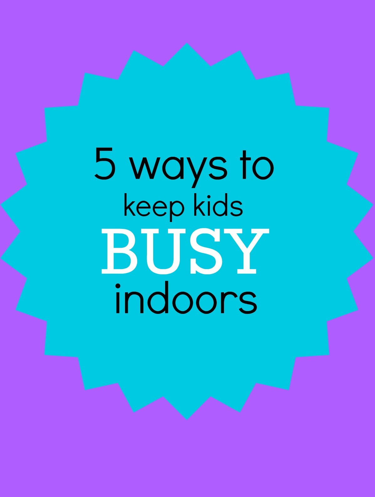 How to keep kids busy indoors during the winter