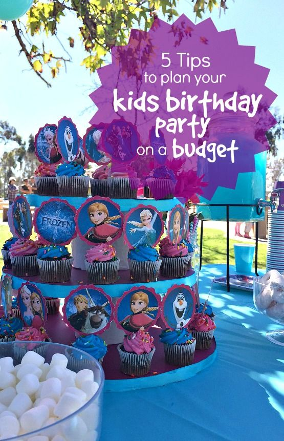 5 Tips For Planning Your Kids Birthday Party On A Budget