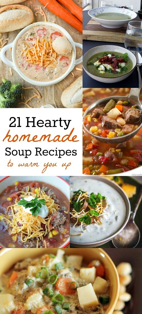 21 Hearty Homemade Soup Recipes To Warm You Up This Winter - These all look delicious!