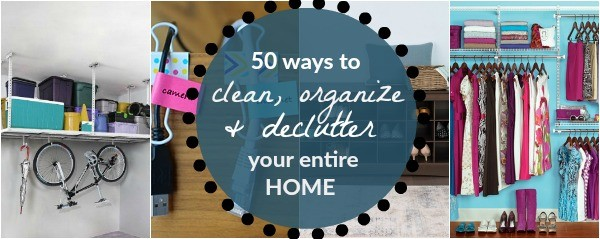 50 Ways to Clean, Organize and Declutter Your Home // these ideas are amazing, they take you from room to room with suggestion for each to help you clean and organize it all