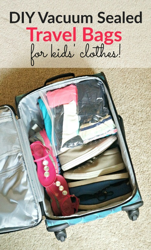Travel Packing Ideas   Make Your Own DIY Vacuum Sealed Travel Bags For The  Kidsu0027