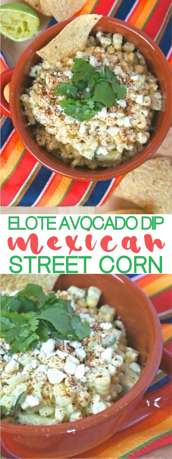 Elote avocado corn dip - It's An Easy Mexican street corn recipe in a bowl!
