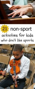 21 Fun Non Sport Activities for Kids Who Don't Like ...