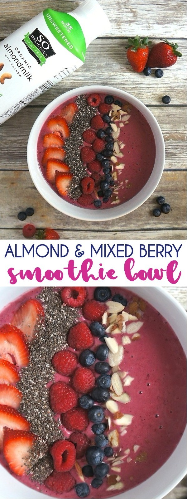 Almond Mixed Berry Smoothie Bowl Recipe - Breakfast Is Served